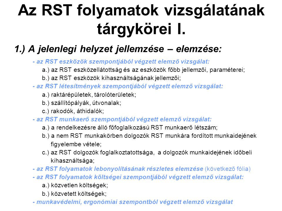 Az RST folyamatok vizsgálatának tárgykörei I.