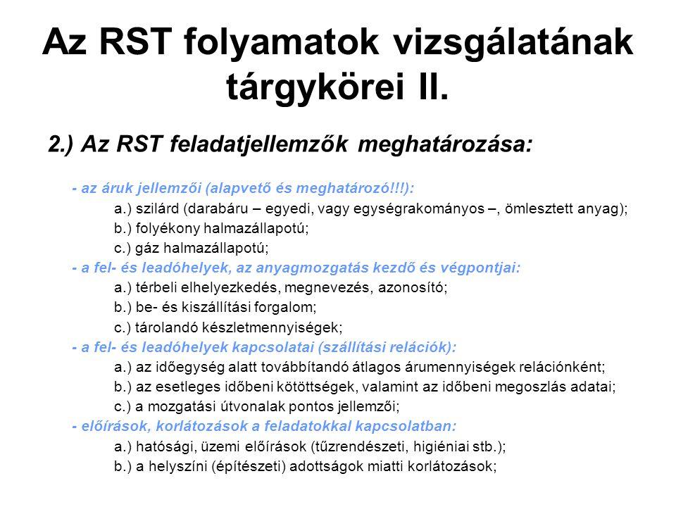 Az RST folyamatok vizsgálatának tárgykörei II.