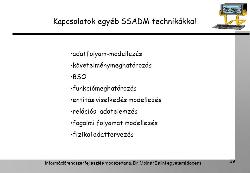 Kapcsolatok egyéb SSADM technikákkal