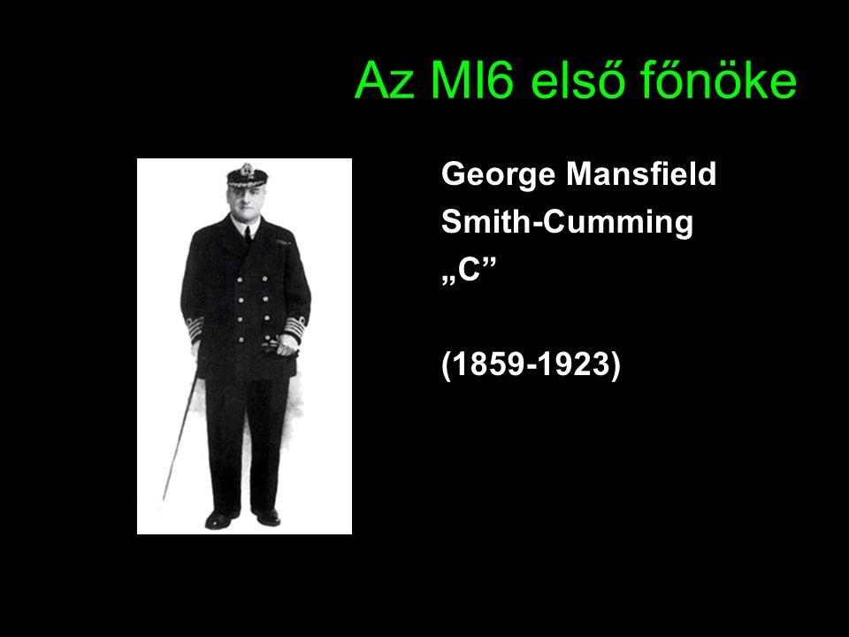 "Az MI6 első főnöke George Mansfield Smith-Cumming ""C (1859-1923)"