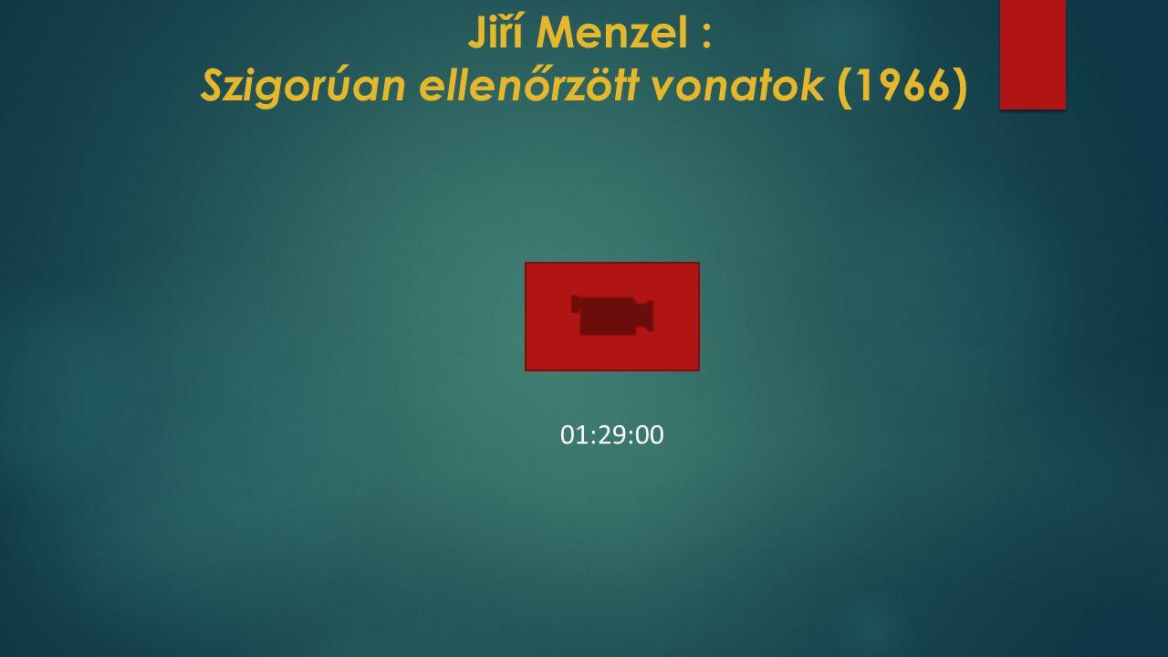 Jiří Menzel : Szigorúan ellenőrzött vonatok (1966)