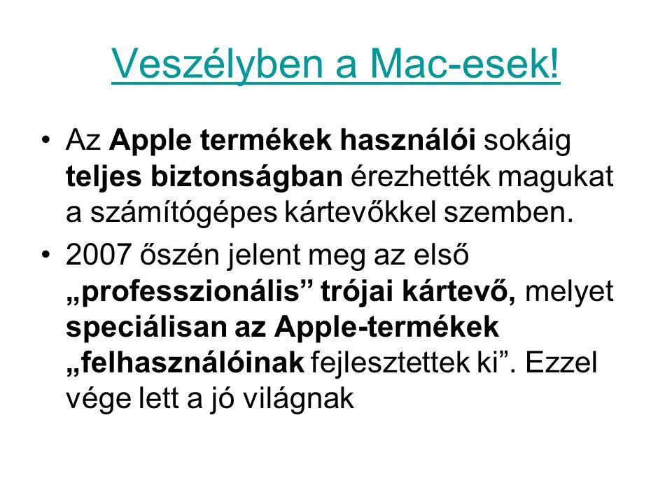 Veszélyben a Mac-esek! Az Apple termékek használói sokáig teljes biztonságban érezhették magukat a számítógépes kártevőkkel szemben.