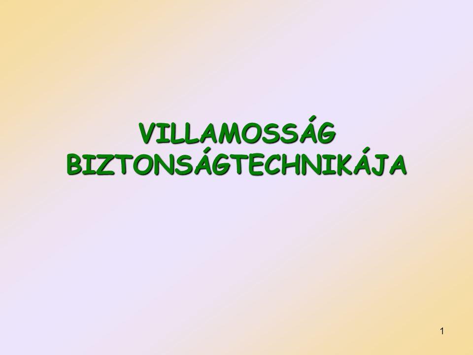 VILLAMOSSÁG BIZTONSÁGTECHNIKÁJA