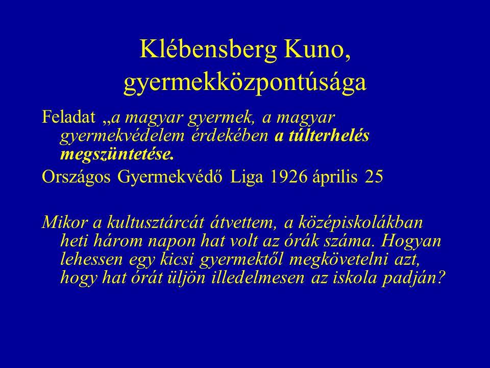 Klébensberg Kuno, gyermekközpontúsága