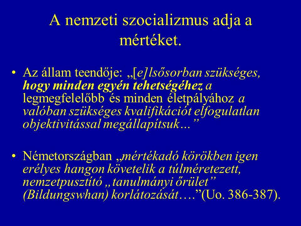 A nemzeti szocializmus adja a mértéket.