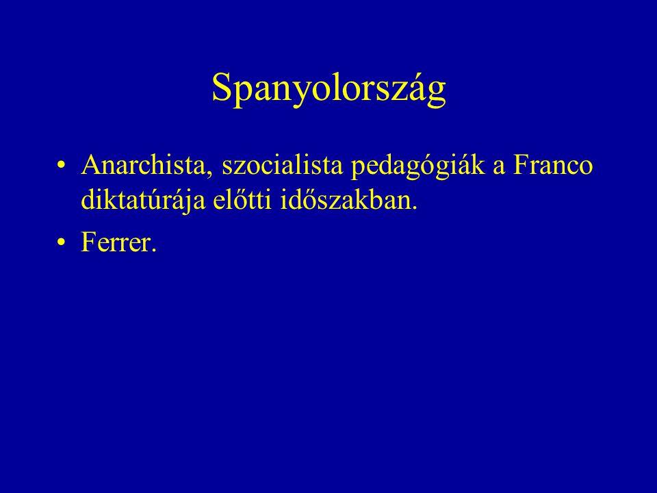 Spanyolország Anarchista, szocialista pedagógiák a Franco diktatúrája előtti időszakban. Ferrer.