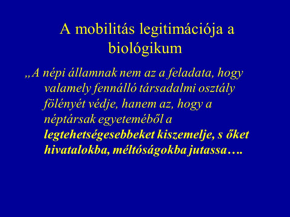 A mobilitás legitimációja a biológikum