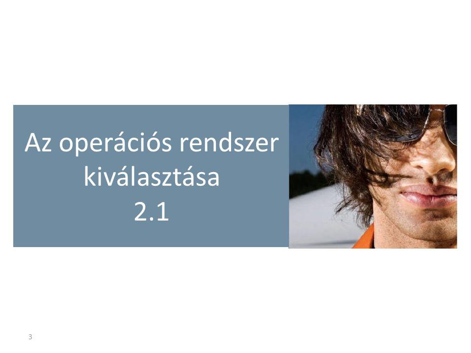 Az operációs rendszer kiválasztása 2.1