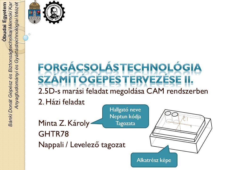 Forgácsolás technológia számítógépes tervezése II.