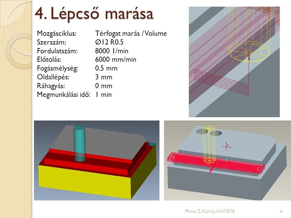 4. Lépcső marása Mozgásciklus: Térfogat marás / Volume