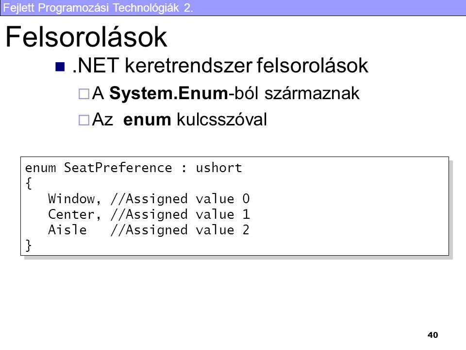 Felsorolások .NET keretrendszer felsorolások