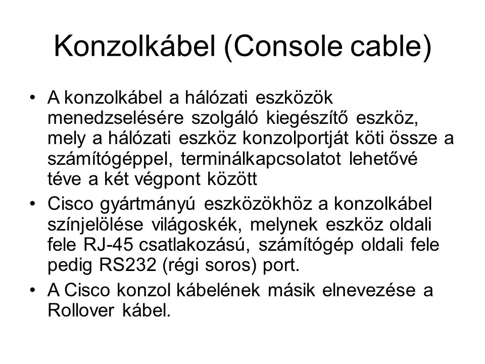 Konzolkábel (Console cable)