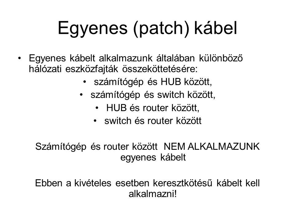 Egyenes (patch) kábel Egyenes kábelt alkalmazunk általában különböző hálózati eszközfajták összeköttetésére: