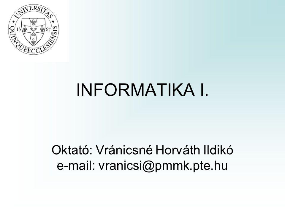 Oktató: Vránicsné Horváth Ildikó e-mail: vranicsi@pmmk.pte.hu