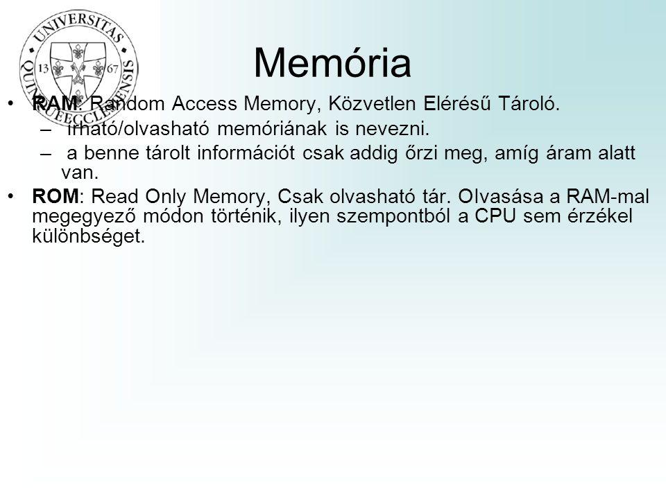 Memória RAM: Random Access Memory, Közvetlen Elérésű Tároló.