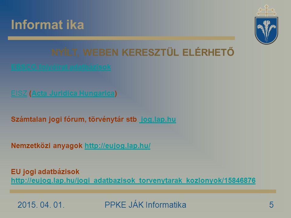 NYÍLT, WEBEN KERESZTÜL ELÉRHETŐ