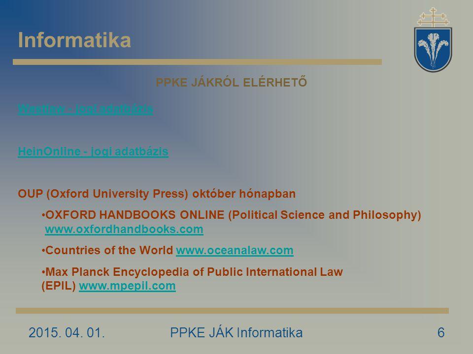 Informatika 2017.04.09. PPKE JÁK Informatika PPKE JÁKRÓL ELÉRHETŐ