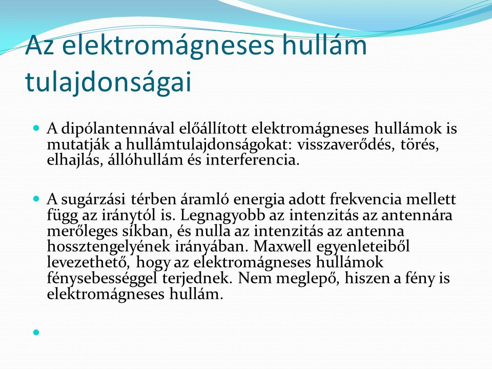 Az elektromágneses hullám tulajdonságai