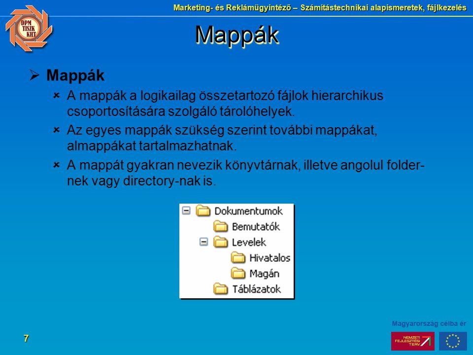 Mappák Mappák. A mappák a logikailag összetartozó fájlok hierarchikus csoportosítására szolgáló tárolóhelyek.
