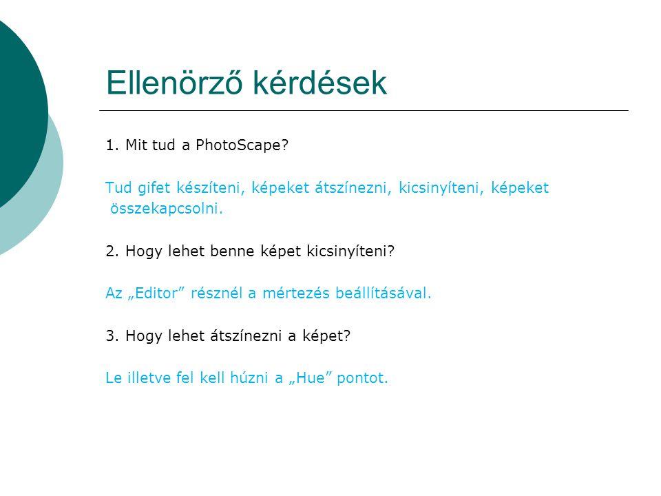 Ellenörző kérdések 1. Mit tud a PhotoScape