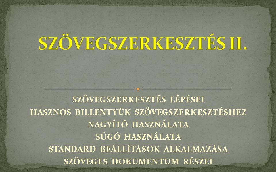 SZÖVEGSZERKESZTÉS II. SZÖVEGSZERKESZTÉS LÉPÉSEI
