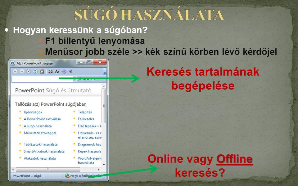 Keresés tartalmának begépelése Online vagy Offline keresés