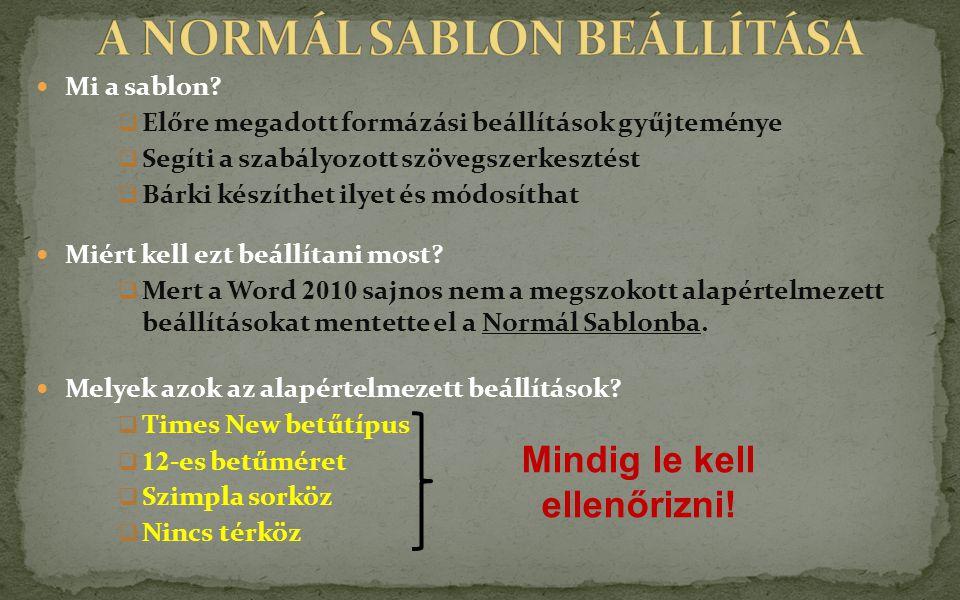 A NORMÁL SABLON BEÁLLÍTÁSA