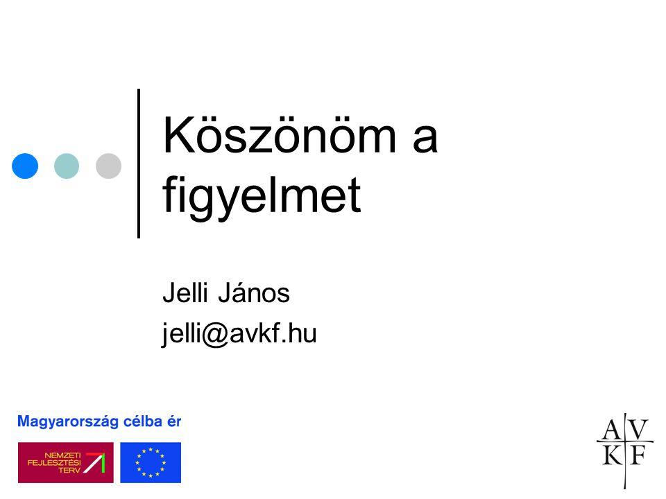 Jelli János jelli@avkf.hu