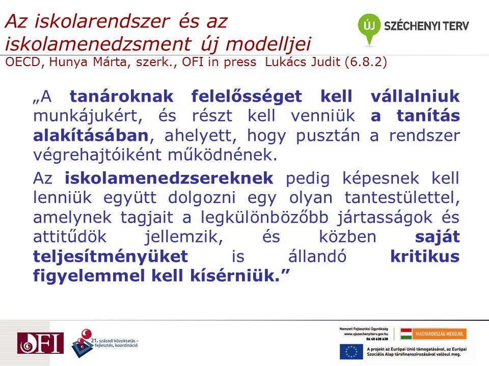 Az iskolarendszer és az iskolamenedzsment új modelljei OECD, Hunya Márta, szerk., OFI in press Lukács Judit (6.8.2)
