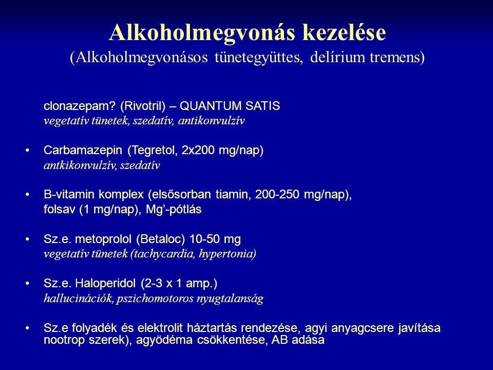 Alkoholmegvonás kezelése (Alkoholmegvonásos tünetegyüttes, delírium tremens)