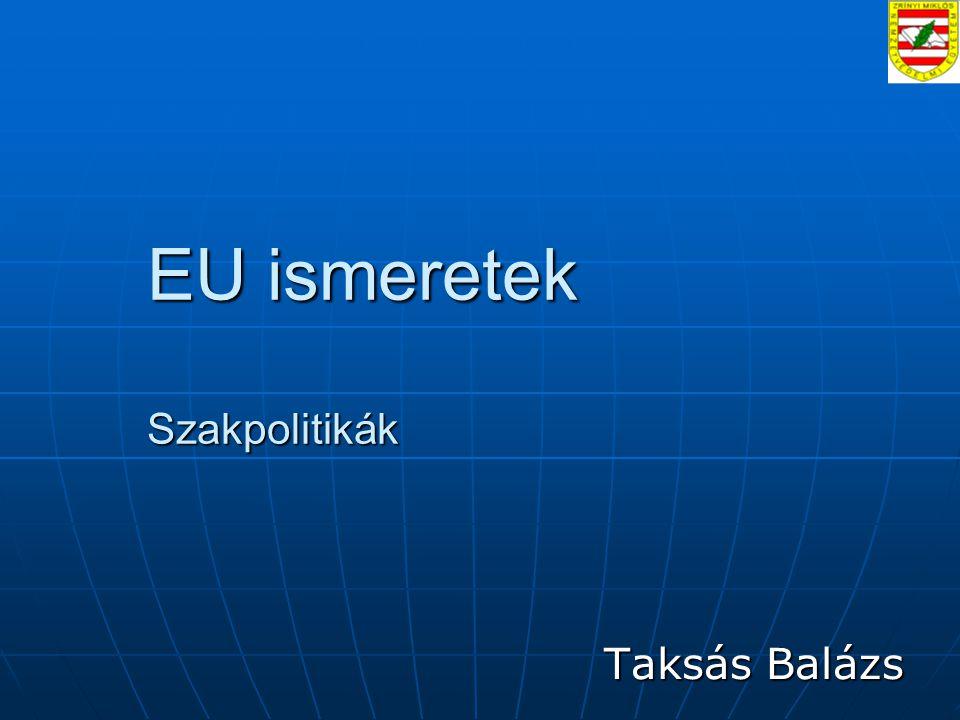 EU ismeretek Szakpolitikák