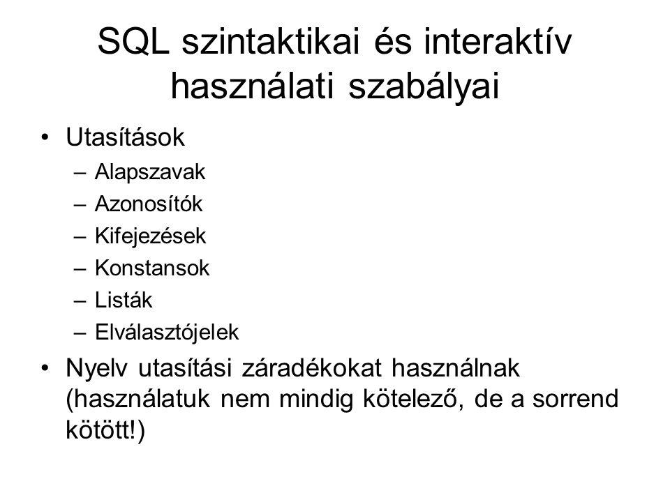 SQL szintaktikai és interaktív használati szabályai