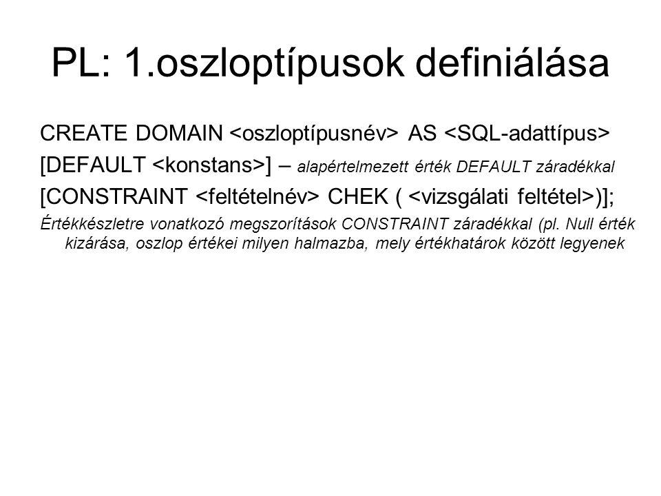 PL: 1.oszloptípusok definiálása