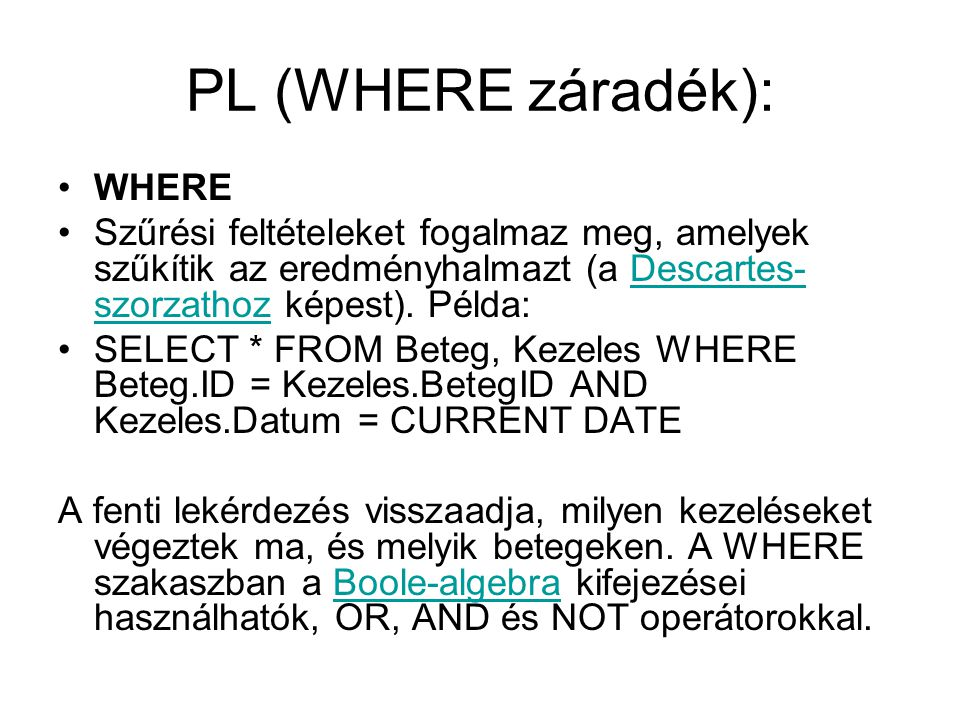PL (WHERE záradék): WHERE