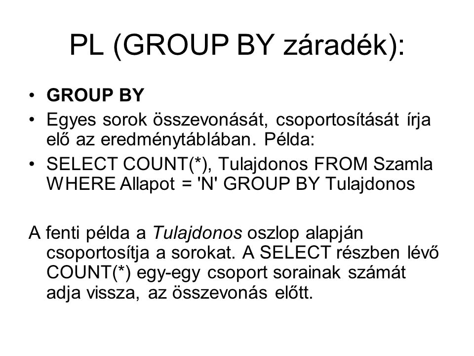 PL (GROUP BY záradék): GROUP BY