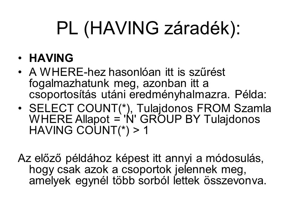 PL (HAVING záradék): HAVING
