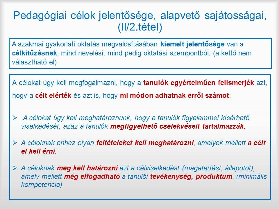 Pedagógiai célok jelentősége, alapvető sajátosságai, (II/2.tétel)