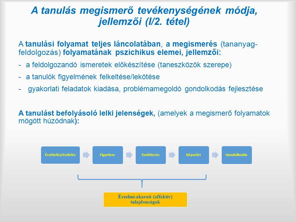A tanulás megismerő tevékenységének módja, jellemzői (I/2. tétel)