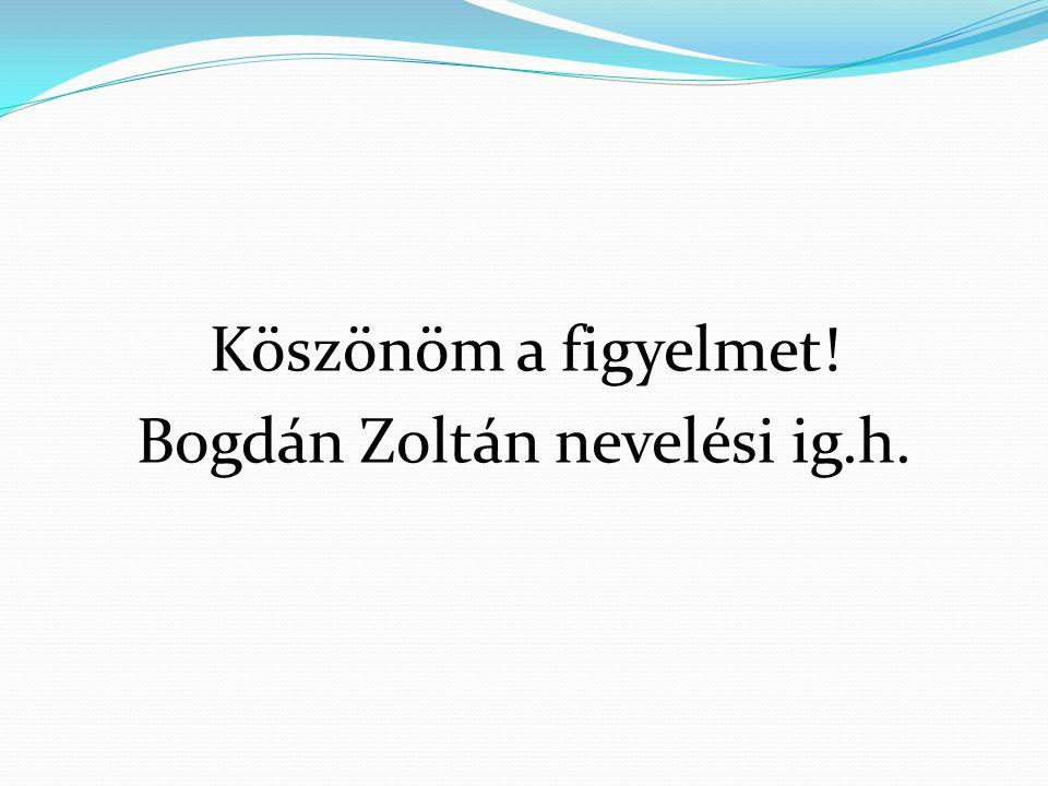 Bogdán Zoltán nevelési ig.h.
