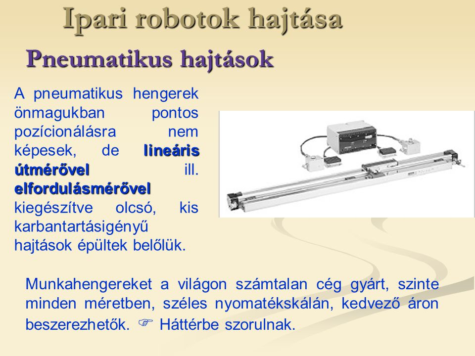 Ipari robotok hajtása Pneumatikus hajtások