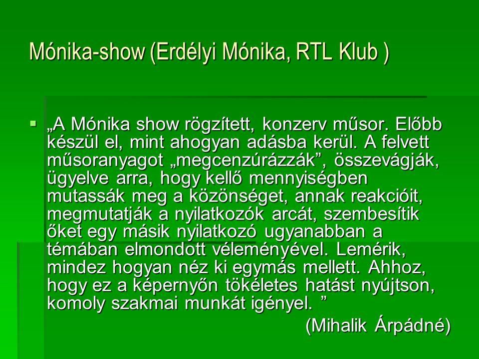 Mónika-show (Erdélyi Mónika, RTL Klub )