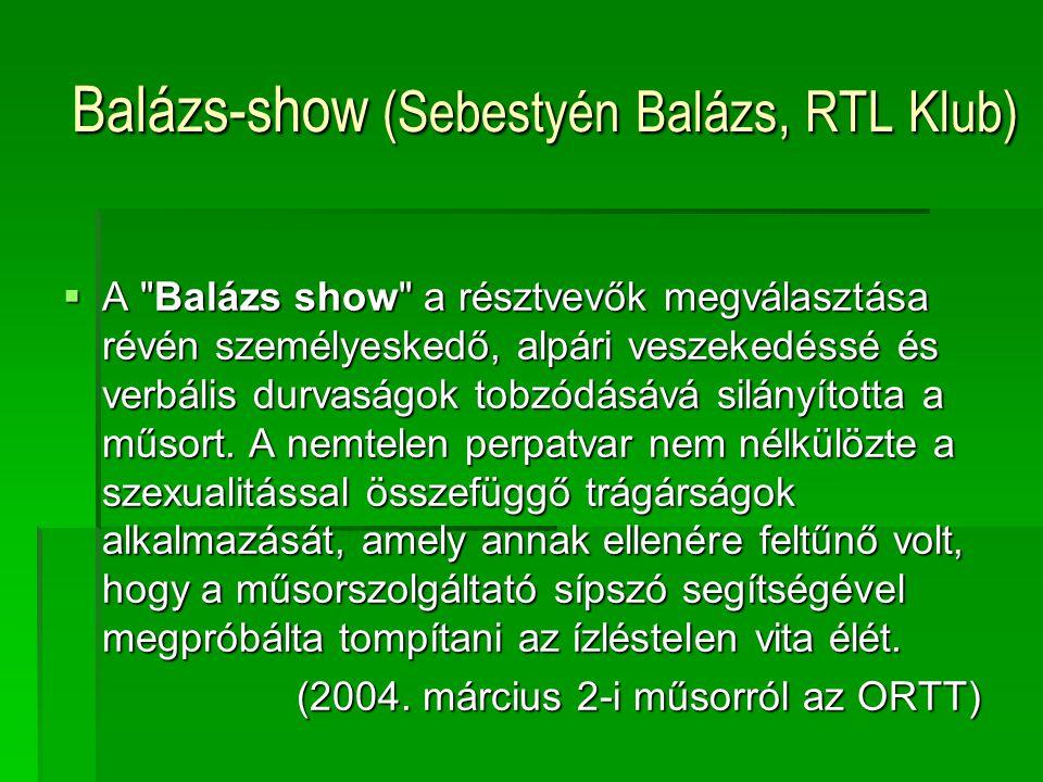 Balázs-show (Sebestyén Balázs, RTL Klub)