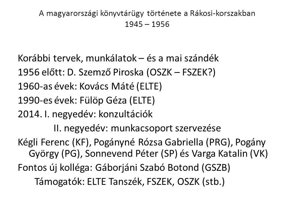 A magyarországi könyvtárügy története a Rákosi-korszakban 1945 – 1956