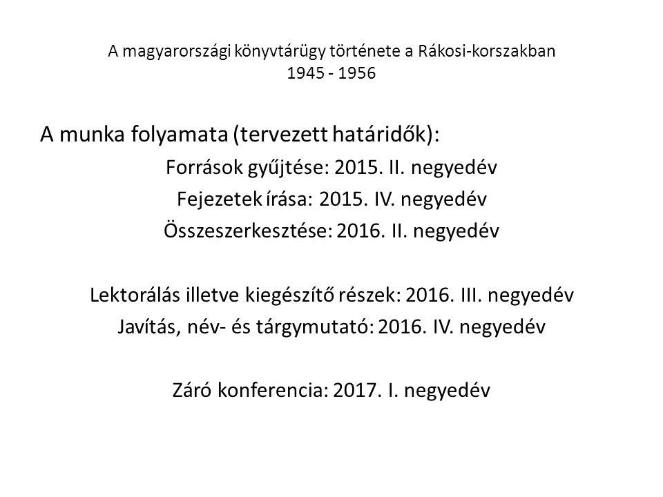 A magyarországi könyvtárügy története a Rákosi-korszakban 1945 - 1956