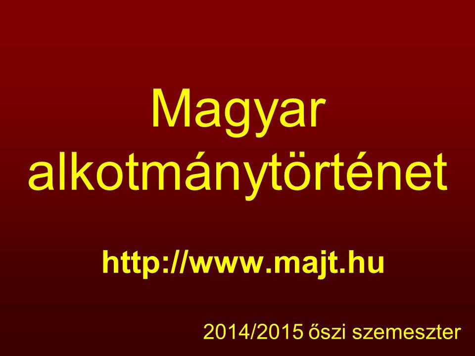 Magyar alkotmánytörténet http://www.majt.hu