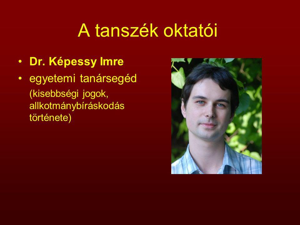 A tanszék oktatói Dr. Képessy Imre egyetemi tanársegéd