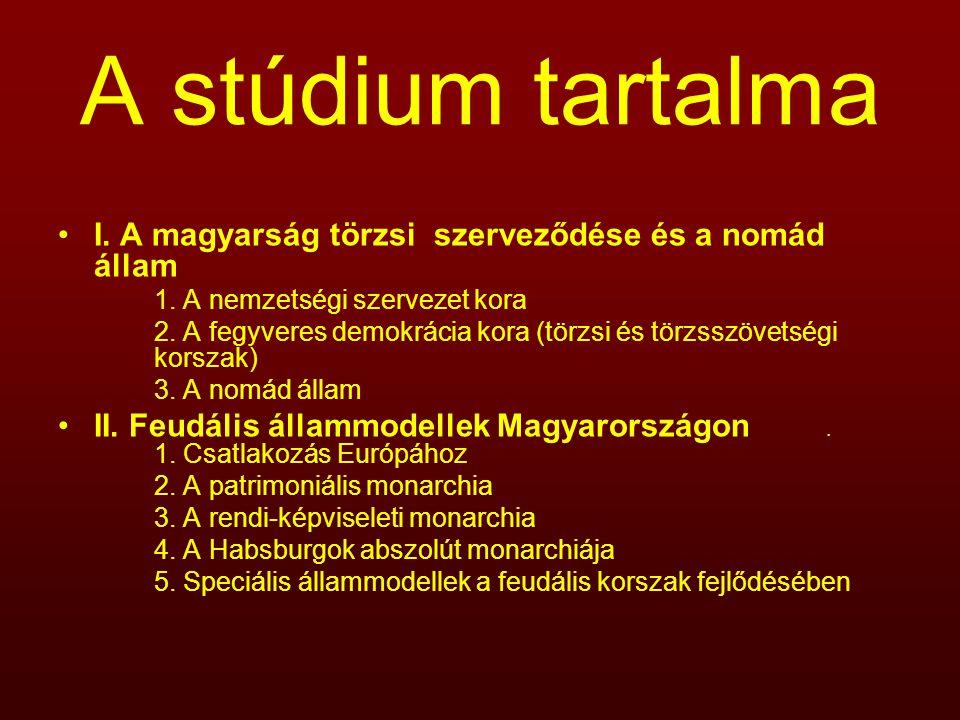 A stúdium tartalma I. A magyarság törzsi szerveződése és a nomád állam