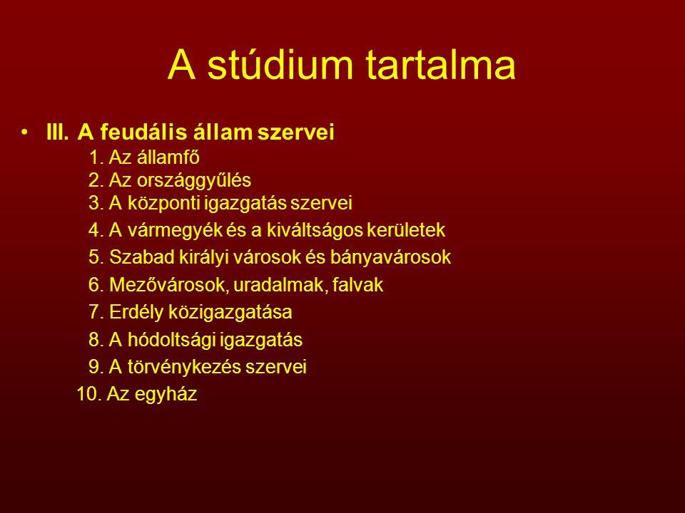 A stúdium tartalma III. A feudális állam szervei 1. Az államfő