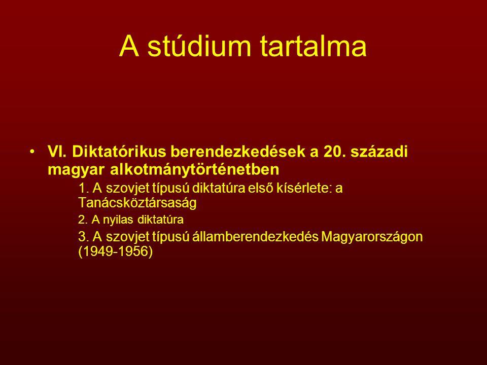 A stúdium tartalma VI. Diktatórikus berendezkedések a 20. századi magyar alkotmánytörténetben.