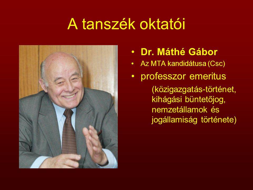 A tanszék oktatói Dr. Máthé Gábor professzor emeritus